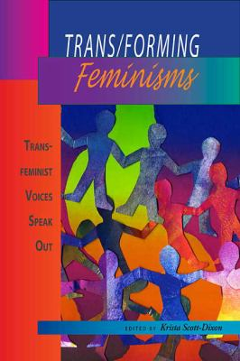 Trans/Forming Feminisms: Transfeminist Voices Speak Out 9781894549615