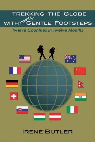 Trekking the Globe with Mostly Gentle Footsteps: Twelve Countries in Twelve Months 9781894694797