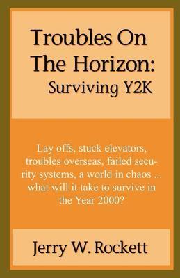 Troubles on the Horizon: Surviving Y2K 9781893652323