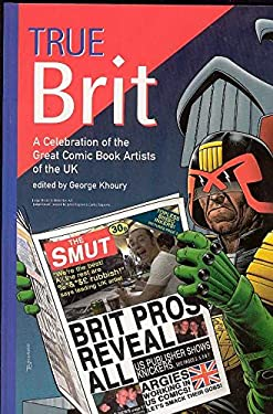 True Brit: A Celebration of the Great Comic Book Artists of the UK 9781893905337