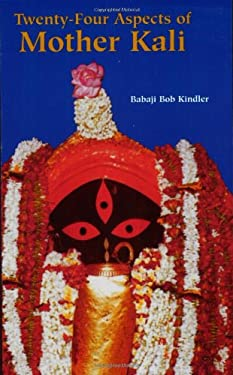 Twenty-Four Aspects of Mother Kali 9781891893049