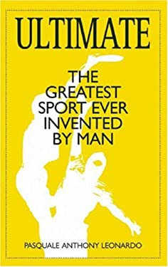 Ultimate: The Greatest Sport Ever Invented by Man 9781891369759