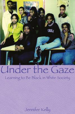 Under the Gaze: Learning to Be Black in White Society 9781895686210