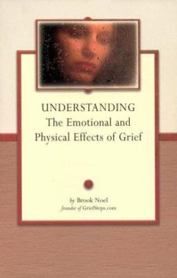 Understanding the Emotional and Physical Effects of Grief 9781891400773