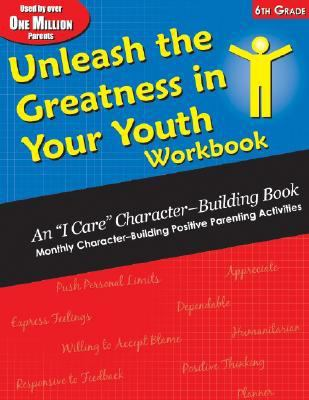 Unleash the Greatness in Your Youth: 6th Grade 9781891187179