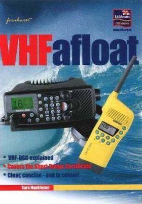 VHF Afloat: VHF and DSC Explained 9781898660835