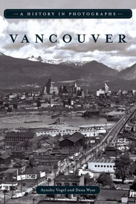Vancouver: A History in Photographs 9781894974882