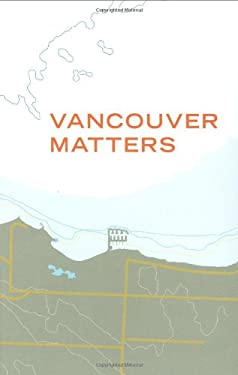 Vancouver Matters 9781897476109