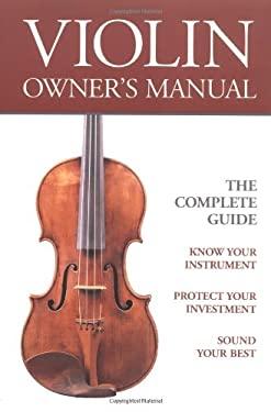 Violin Owner's Manual 9781890490430