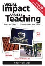 Visual Impact Visual Teaching: Using Images to Strengthen Learning 9781890460471