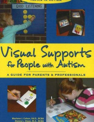Visual Supports for People with Autism: A Guide for Parents and Professionals 9781890627478