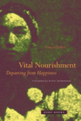 Vital Nourishment: Departing from Happiness 9781890951801