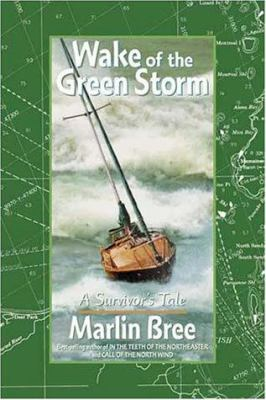 Wake of the Green Storm: A Survivor's Tale 9781892147042