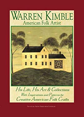 Warren Kimble: American Folk Artist: His Life, His Art & Collections with Inspirations and Patterns for Creative American Folk Crafts 9781890621346