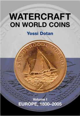 Watercraft on World Coins: Volume I: Europe, 1800-2005 9781898595496