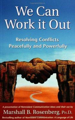 We Can Work It Out: Resolving Conflicts Peacefully and Powerfully 9781892005120