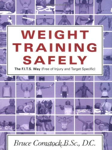 Weight Training Safely: The F.I.T.S. Way (Free of Injury & Target-Specific) 9781894622349