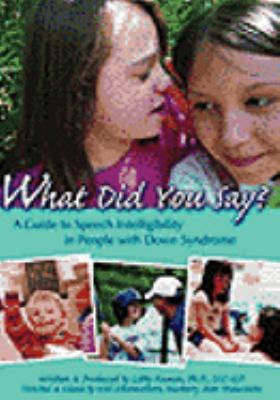 What Did You Say?: A Guide to Speech Intelligibility in People with Down Syndrome 9781890627782