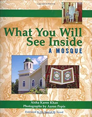 What You Will See Inside a Mosque 9781893361607