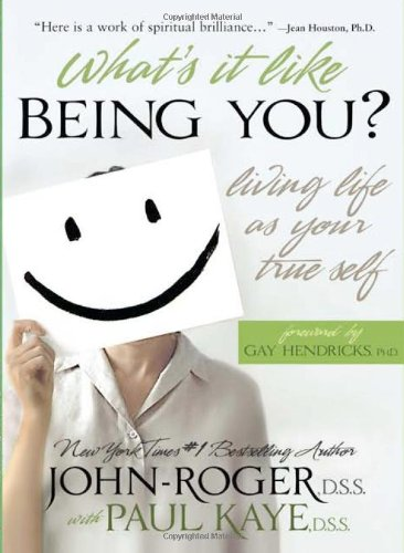 What's It Like Being You?: Living Life as Your True Self! 9781893020252