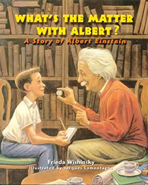 What's the Matter with Albert?: A Story of Albert Einstein 9781894379328