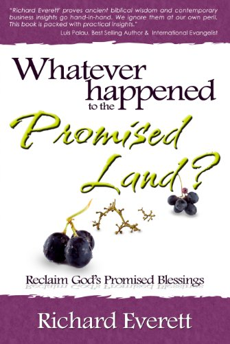 Whatever Happened to the Promised Land?: Reclaim God's Promised Blessings