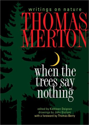 When the Trees Say Nothing: Writings on Nature 9781893732605