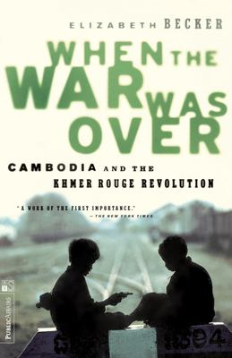 When the War Was Over: Cambodia and the Khmer Rouge Revolution, Revised Edition 9781891620003