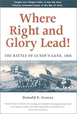 Where Right and Glory Lead!: The Battle of Lundy's Lane, 1814 9781896941035