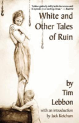 White and Other Tales of Ruin White and Other Tales of Ruin 9781892389305
