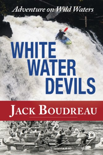 Whitewater Devils: Adventure on Wild Waters 9781894759465