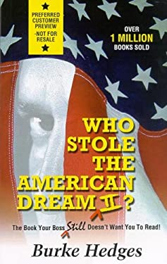 Who Stole the American Dream II?: The Book Your Boss Still Doesn't Want You to Read! 9781891279188