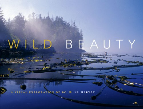 Wild Beauty: A Visual Exploration of BC 9781894974936