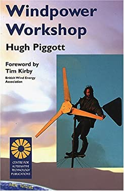 Windpower Workshop: Building Your Own Wind Turbine 9781898049203
