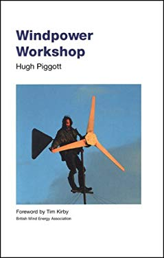 Windpower Workshop: Building Your Own Wind Turbine 9781898049272