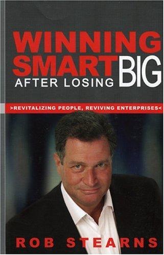 Winning Smart After Losing Big: Revitalizing People, Reviving Enterprises 9781893554764