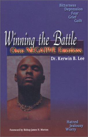 Winning the Battle Over Negative Emotions 9781891773464
