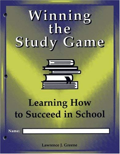 Winning the Study Game (Consumable Student Edition): Learning How to Suceed in School