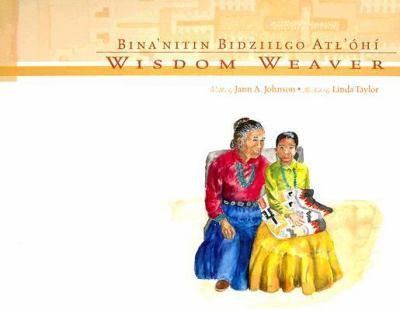 Wisdom Weaver/Bina'nitin Bidziilgo Atl'ohi 9781893354821