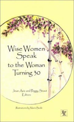 Wise Women Speak to the Woman Turning 30 [With Ribbon Marker] 9781892123862