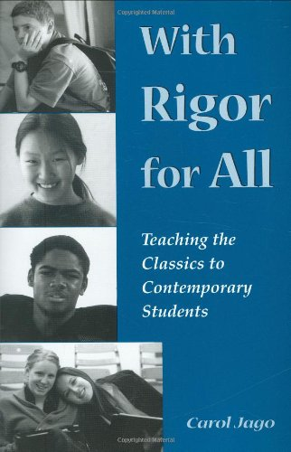 With Rigor for All: Teaching the Classics to Contemporary Students 9781893056060