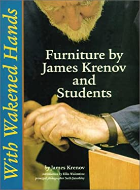 With Wakened Hands: Furniture by James Krenov and Students 9781892836076