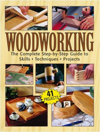 Woodworking: The Complete Step-By-Step Guide to Skills, Techniques, Projects 9781890621797