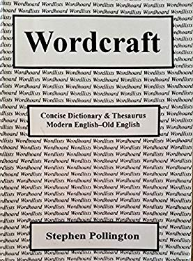 Wordcraft: Concise English/Old English Dictionary and Thesaurus 9781898281023