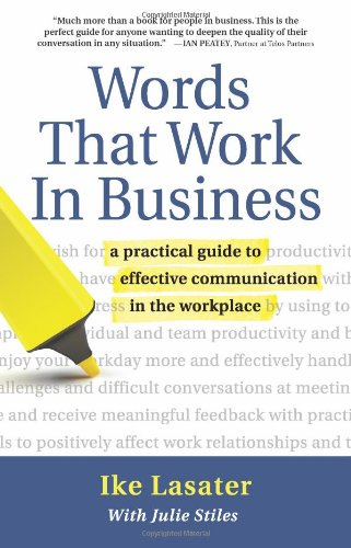 Words That Work in Business: A Practical Guide to Effective Communication in the Workplace 9781892005014