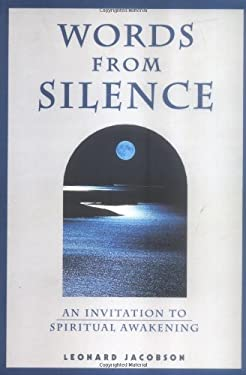 Words from Silence: An Invitation to Spiritual Awakening 9781890580001