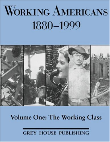 Working Americans 1880-1999: The Working Class 9781891482816