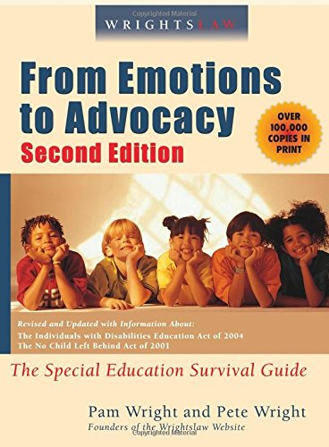 Wrightslaw: From Emotions to Advocacy: The Special Education Survival Guide 9781892320094