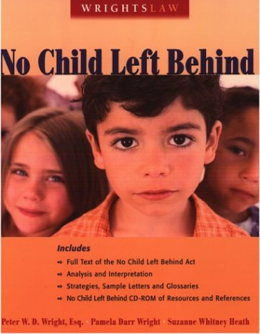 Wrightslaw: No Child Left Behind [With CD-ROM] 9781892320124