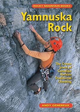 Yamnuska Rock: The Crown Jewel of Canadian Rockies Traditional Climbing 9781894765749